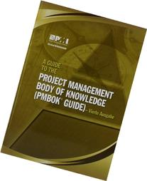 A Guide to the Project Management Body of Knowledge: Pmbok