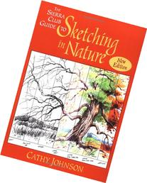 The Sierra Club Guide to Sketching in Nature, Revised