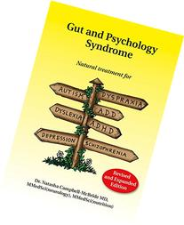 Gut and Psychology Syndrome: Natural Treatment for Autism,