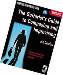 The Guitarist's Guide to Composing and Improvising Book/CD