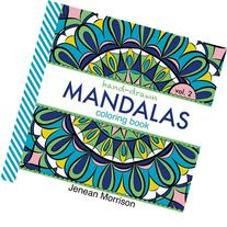 Hand-Drawn Mandalas Coloring Book, Volume Two: An Adult