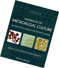 Handbook of Microalgal Culture: Applied Phycology and