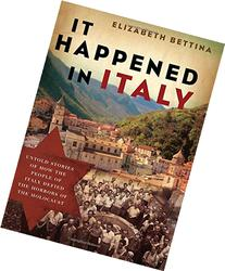 It Happened in Italy: Untold Stories of How the People of