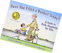 Have You Filled a Bucket Today? A Guide to Daily Happiness