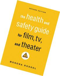 The Health & Safety Guide for Film, TV & Theater, Second