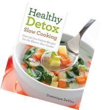 Healthy Detox Slow cooking: Over 120 Easy Recipes to Cleanse