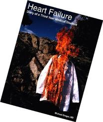 Heart Failure: Diary of a Third Year Medical Student