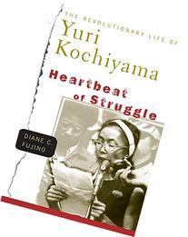 Heartbeat of Struggle : The Revolutionary Life of Yuri