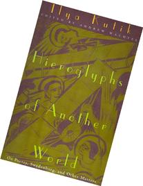 Hieroglyphs of Another World: On Poetry, Swedenborg, and
