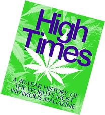 High Times: A 40-Year History of the World's Most Infamous