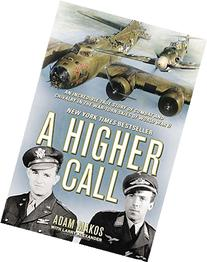 A Higher Call: An Incredible True Story of Combat and