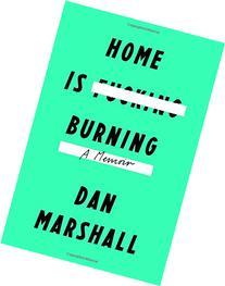 Home Is Burning :  A Memoir