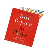 At Home: A Short History of Private Life By Bill Bryson/Bill