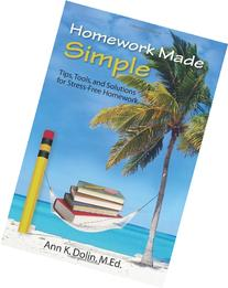 Homework Made Simple: Tips, Tools, and Solutions to Stress-