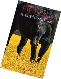 Horses Weekly Planner 2015: 2 Year Calendar