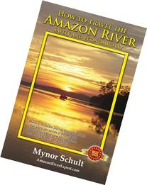 How to Travel The Amazon River: Practical Steps To Tour The