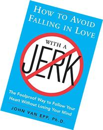 How to Avoid Falling in Love with a Jerk