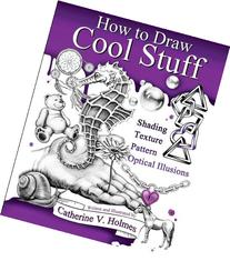 How to Draw Cool Stuff: Shading, Textures and Optical
