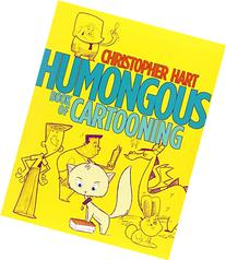humongous book of cartooning hart christopher