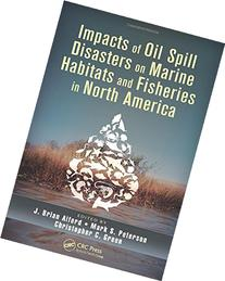 Impacts of Oil Spill Disasters on Marine Habitats and