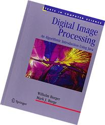 Digital Image Processing: An Algorithmic Introduction using