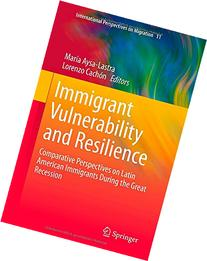 Immigrant Vulnerability and Resilience: Comparative