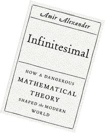 Infinitesimal: How a Dangerous Mathematical Theory Shaped