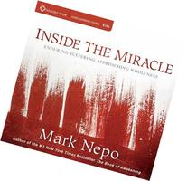 Inside the Miracle: Enduring Suffering, Approaching