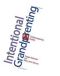 Intentional Grandparenting: A Contemporary Guide