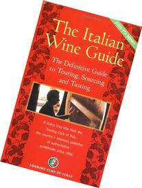 The Italian Wine Guide: The Definitive Guide to Touring,