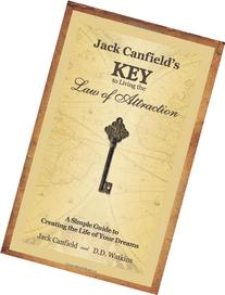 Jack Canfield's Key to Living the Law of Attraction: A