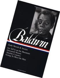 James Baldwin: Early Novels and Stories: Go Tell It on a