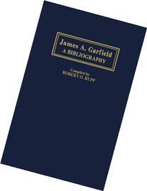 James A. Garfield: A Bibliography