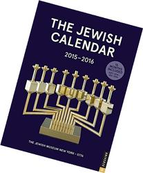 The Jewish Calendar 2015-2016: Jewish Year 5776 16-Month