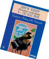 John W. Schaum Piano Course: B - The Blue Book