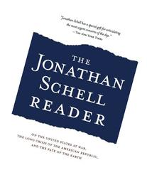 The Jonathan Schell Reader On the United States at War, the