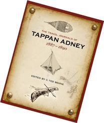 The Travel Journals of Tappan Adney, 1887-1890
