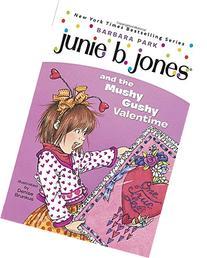 Junie B. Jones and the Mushy Gushy Valentime