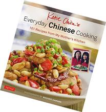 Katie Chin's Everyday Chinese Cookbook: 101 Delicious