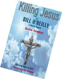 Killing Jesus by Bill O'Reilly - Review Summary
