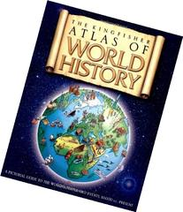The Kingfisher Atlas of World History: A pictoral guide to