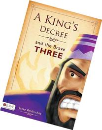 A King's Decree and the Brave Three: The Story of Shadrach,