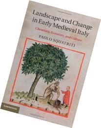 Landscape and Change in Early Medieval Italy: Chestnuts,