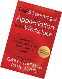 The 5 Languages of Appreciation in the Workplace: Empowering