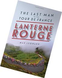 Lanterne Rouge: The Last Man in the Tour de France