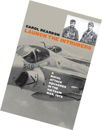 Launch the Intruders: A Naval Attack Squadron in the Vietnam