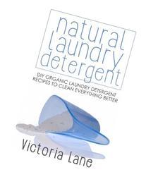 Natural Laundry Detergent: DIY Organic Laundry Detergent