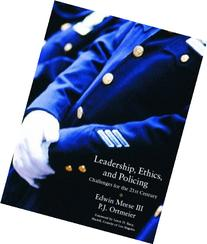 Leadership, Ethics and Policing: Challenges for the 21st