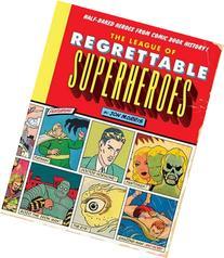 The League of Regrettable Superheroes: Half-Baked Heroes