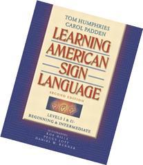Learning American Sign Language: Levels I & II--Beginning &